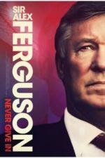 Nonton Film Sir Alex Ferguson: Never Give In (2021) Subtitle Indonesia Streaming Movie Download