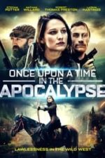 Nonton Film Once Upon a Time in the Apocalypse (2019) Subtitle Indonesia Streaming Movie Download
