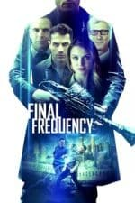 Nonton Film Final Frequency (2021) Subtitle Indonesia Streaming Movie Download