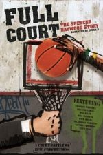 Nonton Film Full Court: The Spencer Haywood Story (2016) Subtitle Indonesia Streaming Movie Download