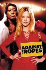 Nonton Film Against the Ropes (2004) Subtitle Indonesia Streaming Movie Download