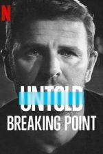 Nonton Film Untold: Breaking Point (2021) Subtitle Indonesia Streaming Movie Download