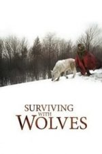 Nonton Film Surviving with Wolves (2007) Subtitle Indonesia Streaming Movie Download