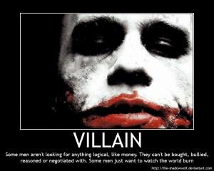 Image from: http://the-shadowwolf.deviantart.com/art/Motivational-Poster-VILLAIN-202407841