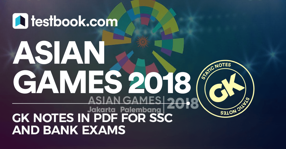 Asian Games 2018 for SSC Bank Exams GK Notes in PDF Testbook - Asian Games Gk