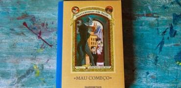 Mau Começo (Desventuras em série vol. 1) de Lemony Snicket (Resenha)