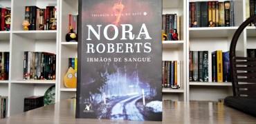 Irmãos de Sangue da Nora Roberts (Resenha)