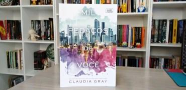 Mil Pedaços de Você de Claudia Gray (Resenha)
