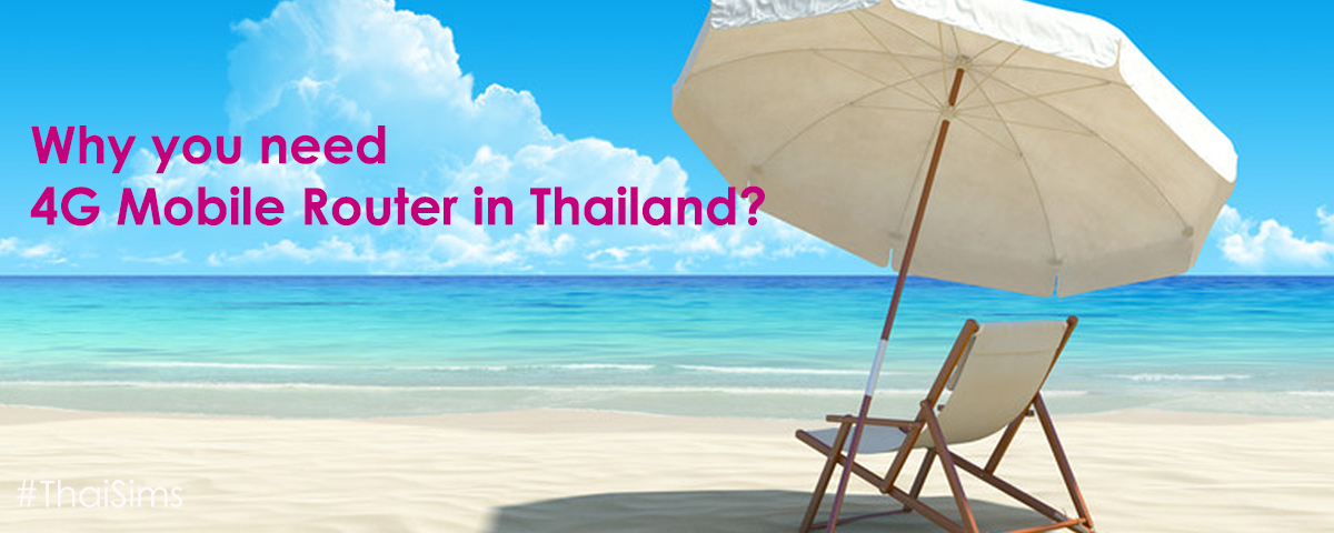 Why 4G Mobile Router in Thailand ThaiSims Pokcet WiFi Rental
