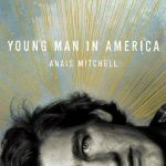 Review: Anaïs Mitchell – Young Man In America