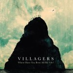 Album Review: Villagers – Where Have You Been All My Life?