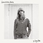New Release: Lucy Rose – Live At Urchin Studios