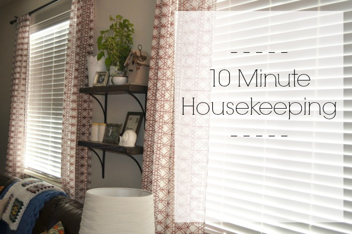 10 minute housekeeping