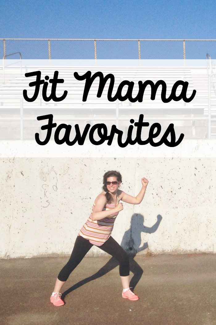 fit mama favorites