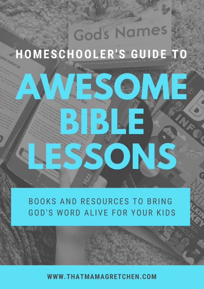 Homeschooler's Guide To Awesome Bible Lessons