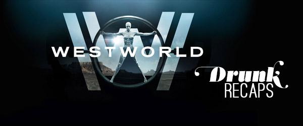 DRUNK Recaps: Westworld with Kyle!