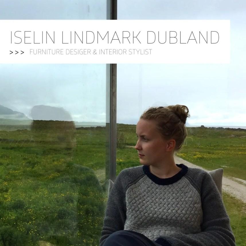 interview_-iselin_lindmark_dubland_norwegian_designer