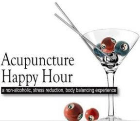 Acupuncture Happy Hour Begins!