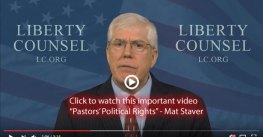 Pastors' Political Rights – Mat Staver – Liberty Counsel