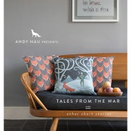 I Love…Andy Hau's Tales From The War & Other Short Stories