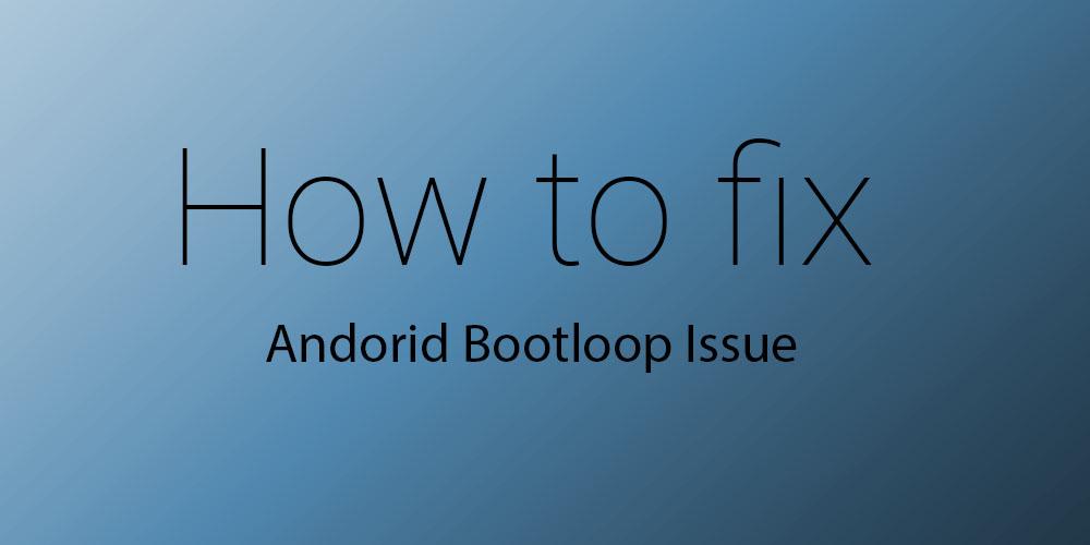 fix bootloop issue nexus devices