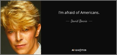 quote-i-m-afraid-of-americans-david-bowie-50-69-47