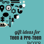 Gift Ideas for Pre-Teen and Teenage Boys