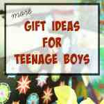 More Gift Ideas for Teenage Boys