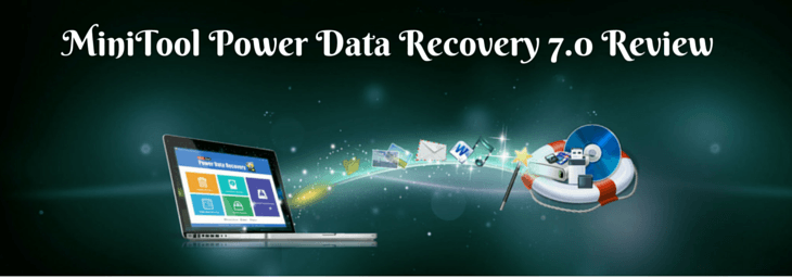 Data Recovery in 3 Steps : MiniTool Power Data Recovery 7.0 Review