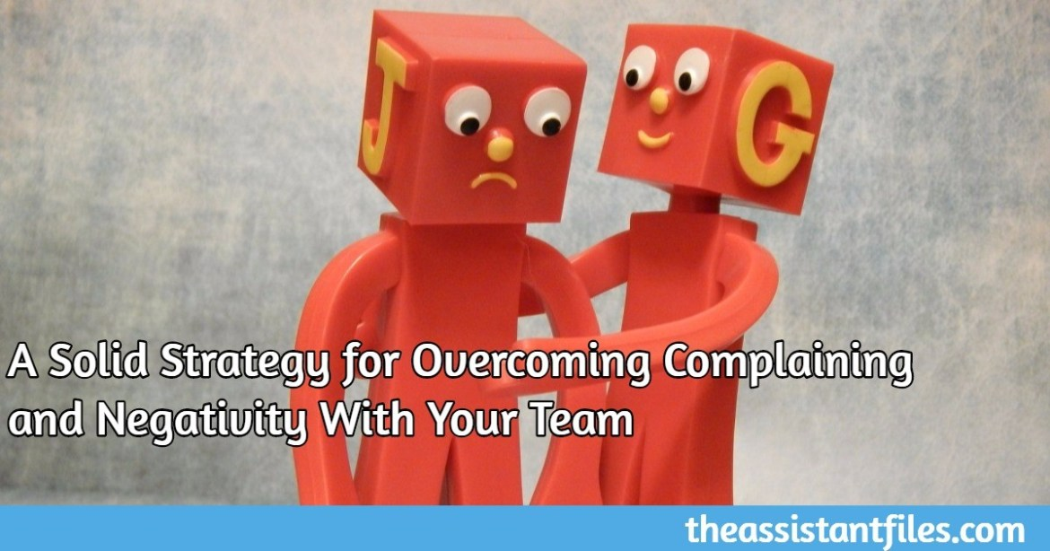 A Solid Strategy for Overcoming Complaining and Negativity With Your Team
