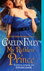 Gaelen Foley My Ruthless Prince