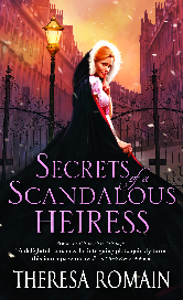 Cover for Secrets of a Scandalous Heiress by Theresa Romain