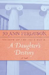 Cover image for Jo Ann Ferguson's A Daughter's Destiny