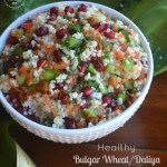 Healthy Bulgar Wheat /Daliya Salad