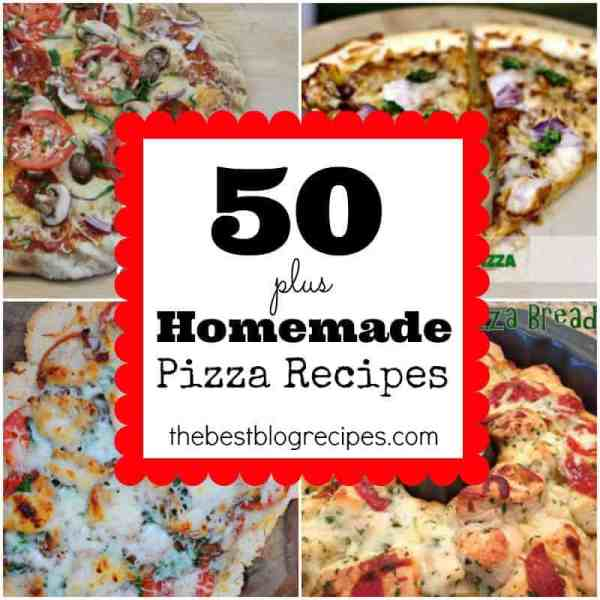 50 + Homemade Pizza Recipes | The Best Blog Recipes