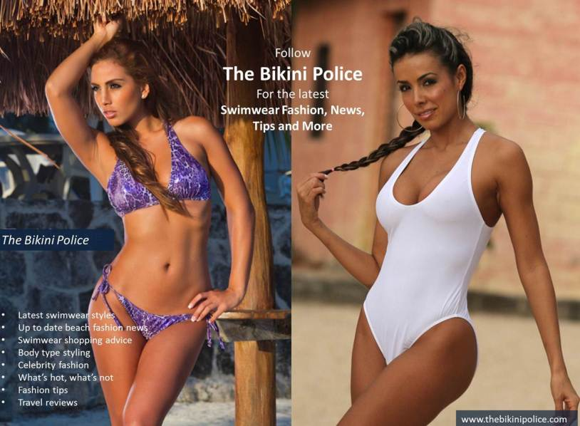 The Bikini Police Hottest Swimwear Fashion News – Latest and Greatest Swimwear Designs - Beach Fashion Highlights – Beach beauty Tips – Travel Reviews and So Much More…Follow Us Today…It's Free