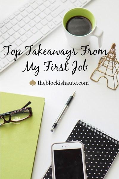 first job, job tips, workplace, work tips, job advice, blogger tips, blogger help, career, career help, career tips