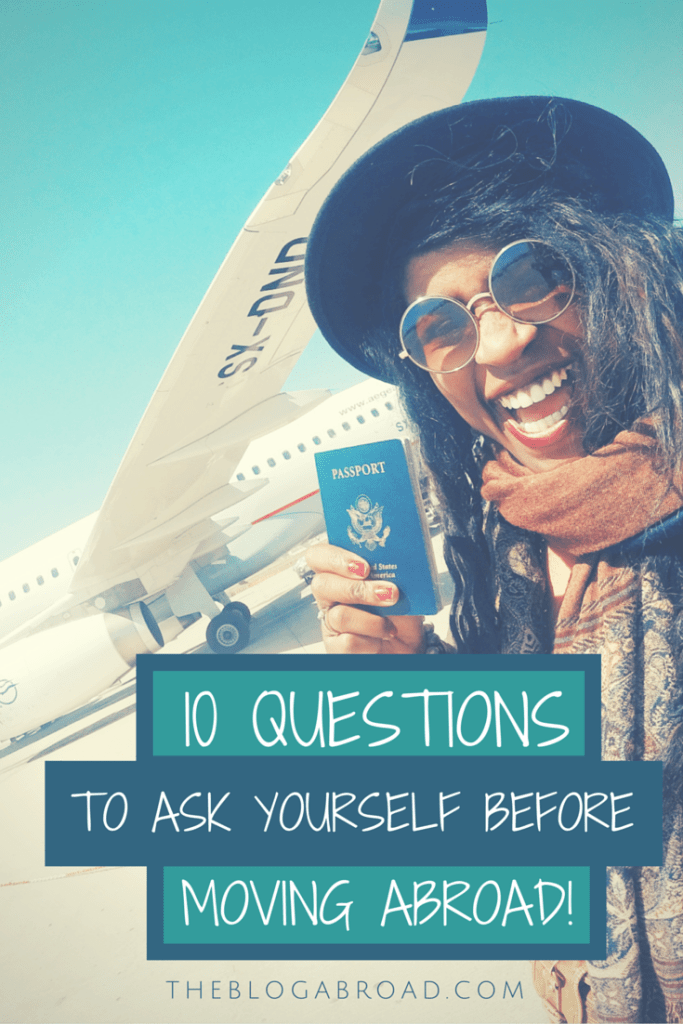 10 Questions To Ask Yourself Before Moving Abroad | TheBlogAbroad.com