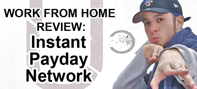 work-from-home-instant-payday-network-review