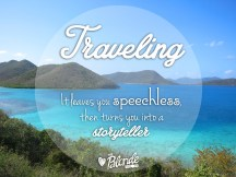 Traveling – it leaves you speechless.