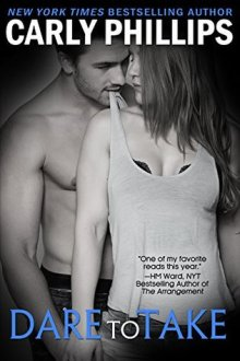 {review} Dare to Take (Dare to Love #6) by Carly Phillips