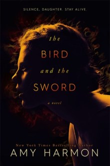 {review} The Bird and the Sword by Amy Harmon