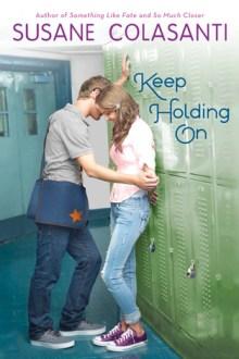 Keep Holding On- Susane Colasanti