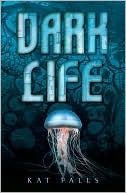 Review – Dark Life by Kat Falls