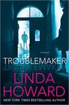 Joint Review: Troublemaker by Linda Howard
