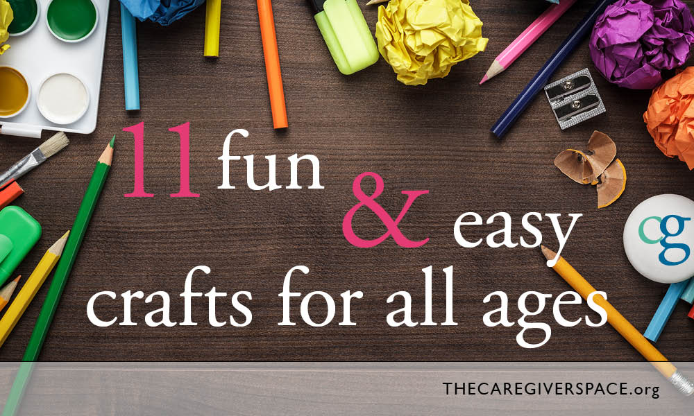 11 fun easy crafts for all ages the caregiver space ForFun Crafts For All Ages