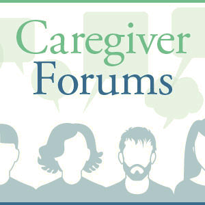 visit our caregiver forums
