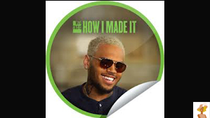 &quot;Chris Brown on MTV How I Made It&quot;
