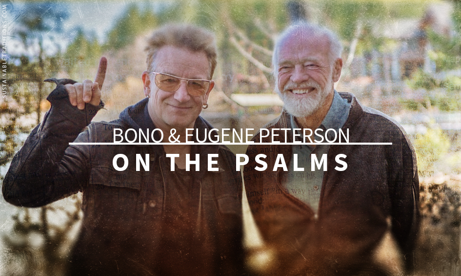 eugene-peterson-and-bono-the-psalms