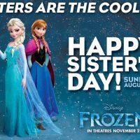 Happy Sister's Day from for Disney's FROZEN! #DisneyFrozen